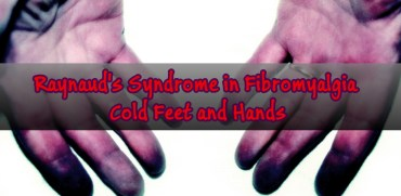 Raynaud's Syndrome in Fibromyalgia: Cold Feet and Hands