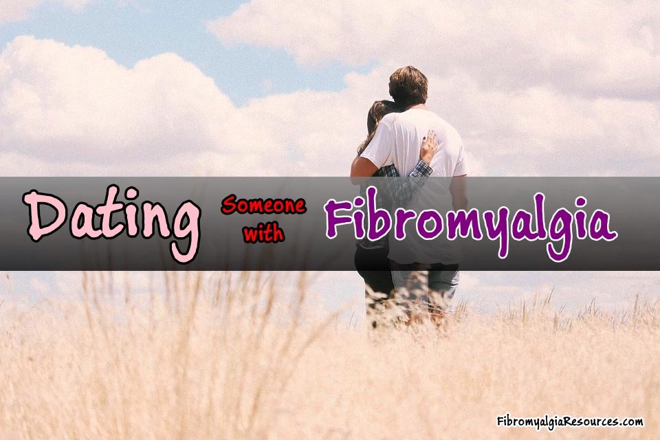 Dating someone fibromyalgia