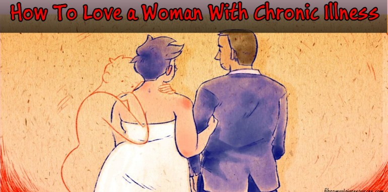 How To Love a Woman With Chronic Illness