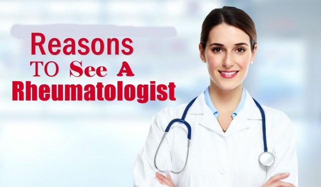 Reasons to See a Rheumatologist