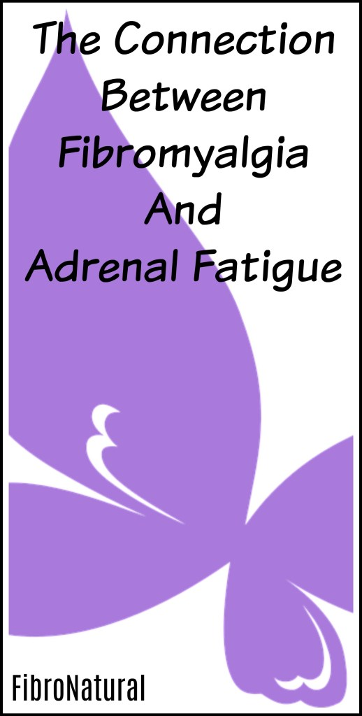 The connection between fibromyalgia and adrenal fatigue