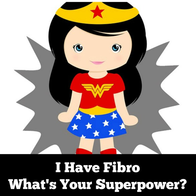 Fibro is my superpower