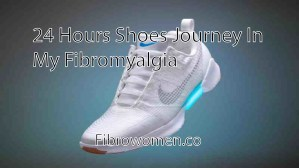 Read more about the article 24 Hours Shoes Journey In My Fibromyalgia