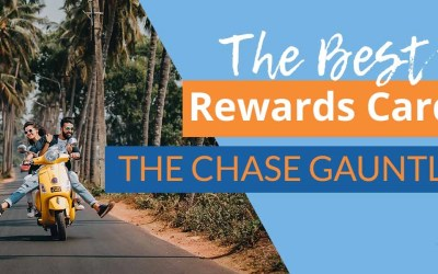 The Best Rewards Cards to Start with First: The Chase Gauntlet