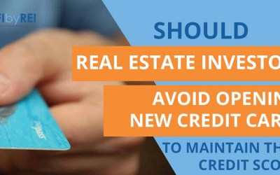Should real estate investors avoid opening new credit cards to maintain their credit score?