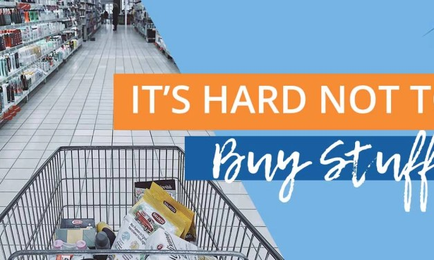 It's Hard Not to Buy Stuff