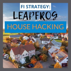 House Hacking Leap Frog Strategy