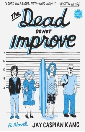Dead Do Not Improve - Jay Caspian Kang - paperback