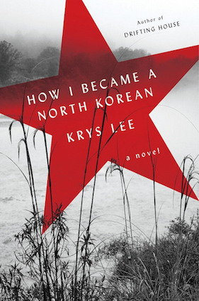 How-I-Became-a-North-Korean-by-Krys-Lee-on-BookDragon-via-LJ