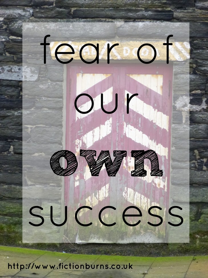 fear of our own success