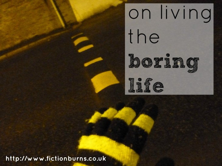 on living the boring life