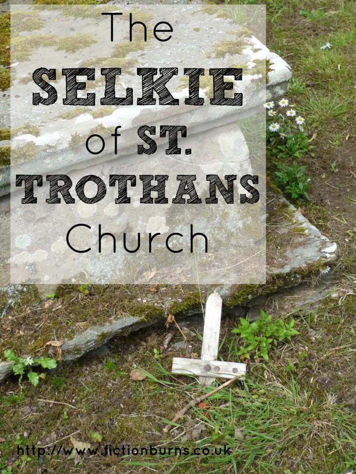 the selkie of st trothans church