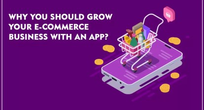 , Why You Should Grow Your eCommerce Business With An App