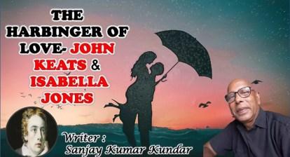 THE HARBINGER OF LOVE- JOHN KEATS AND ISABELLA JONES