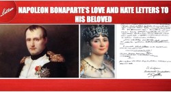 NAPOLEON BONAPARTE'S LOVE AND HATE LETTERS TO HIS BELOVED