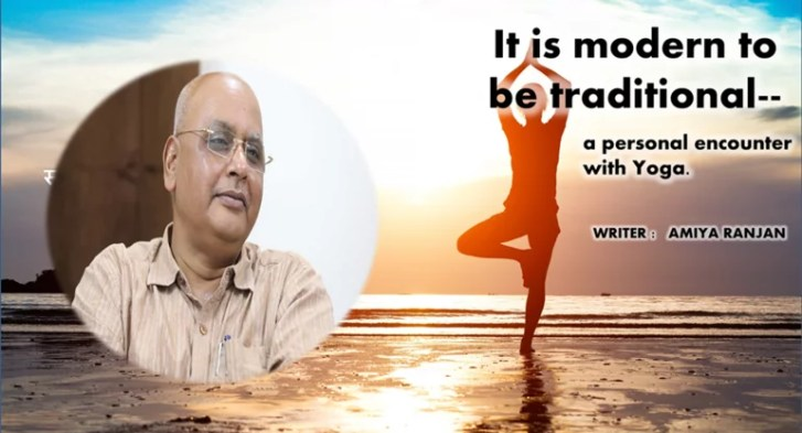 It is modern to be traditional : a personal encounter with Yoga.