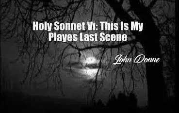 This Is My Play's Last Scene - John Donne