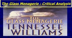 The Glass Menagerie : Critical Analysis