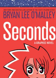 seconds, seconds book, seconds graphic novel, bryan lee omalley bryan lee o'malley, scott pilgrim, scott pilgrim writer, seconds writer, ya graphic novels, ya books, ya magazine, ya book magazine, fictionist
