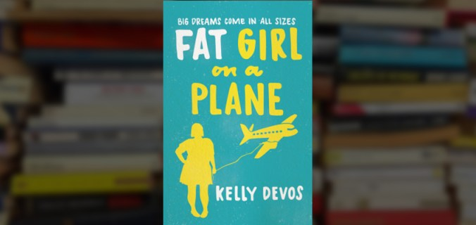 fat girl on a plane, fat girl on a plane book, kelly devos, kelly devos author, kelly devos fat girl on a plane, fat girl on a plane kelly devos, fat girl on a plane review, fat girl on a plane book review,