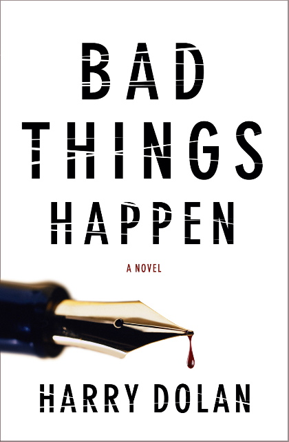 """""""Bad things happen"""" by Harry Dolan"""