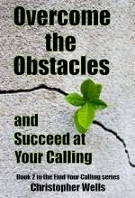 Overcome the Obstacles and Succeed at Your Calling