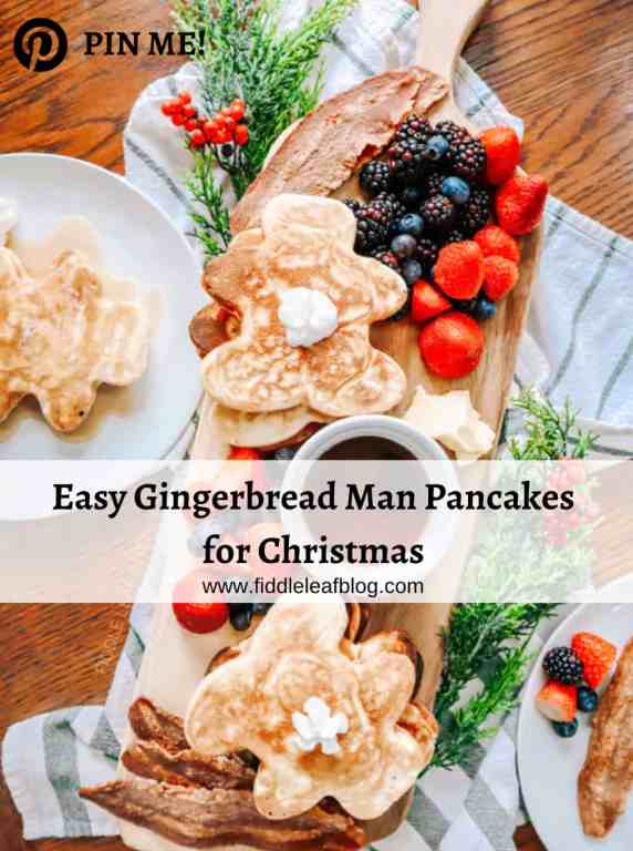 Easy Gingerbread Man Pancakes with Fiddle Leaf Interiors
