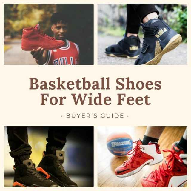 Top 10 Best Basketball Shoes For Wide Feet In 2018 | Buyer's Guide (Reviews)