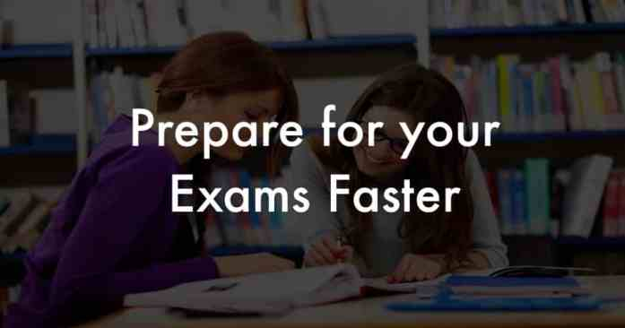 how to prepare for your exams in less time