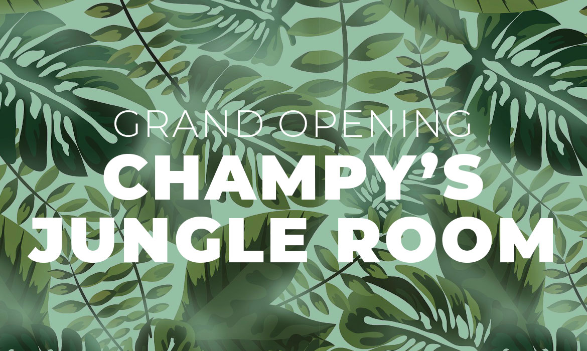 Grand Opening: Champy's Jungle Room