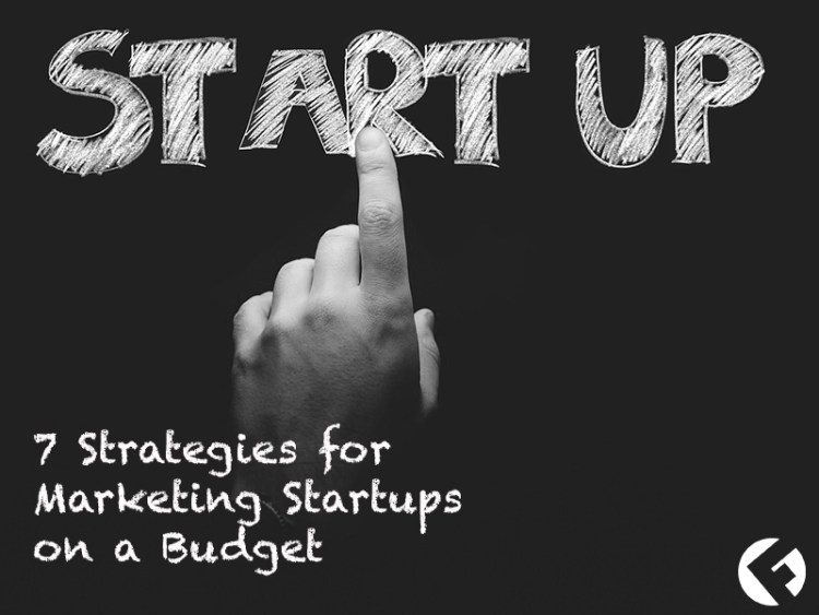 7-Strategies-for-Marketing-for-Startups-on-a-Budget_Fields-Agency-Blog