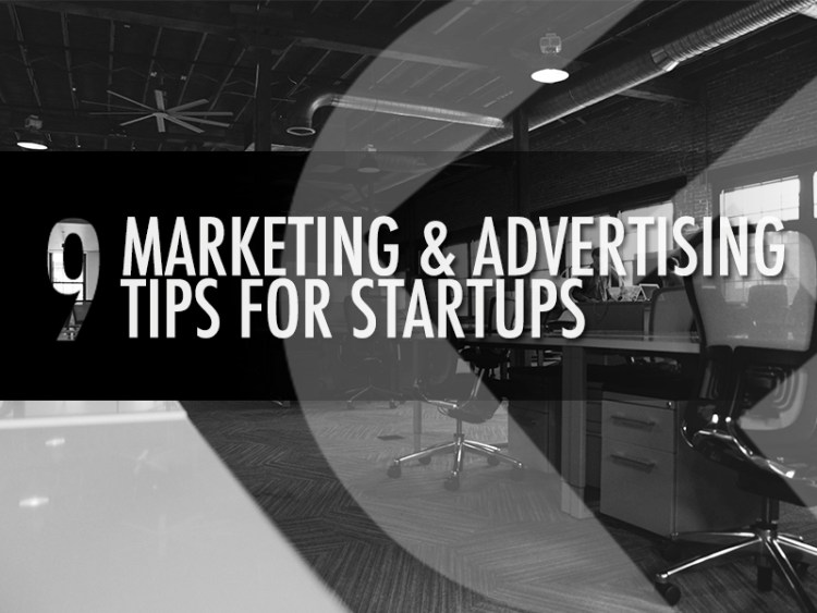 9-Marketing-Advertising-Tips-for-Startups_The Fields Agency
