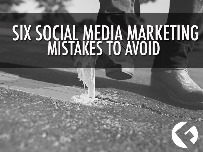 Six Social Media Marketing Mistakes To Avoid _The Fields Agency