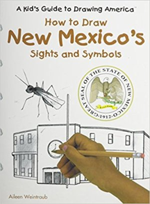 How to Draw New Mexico's Sights and Symbols (Kid's Guide to Drawing America)