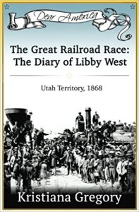The Great Railroad Race: The Diary of Libby West