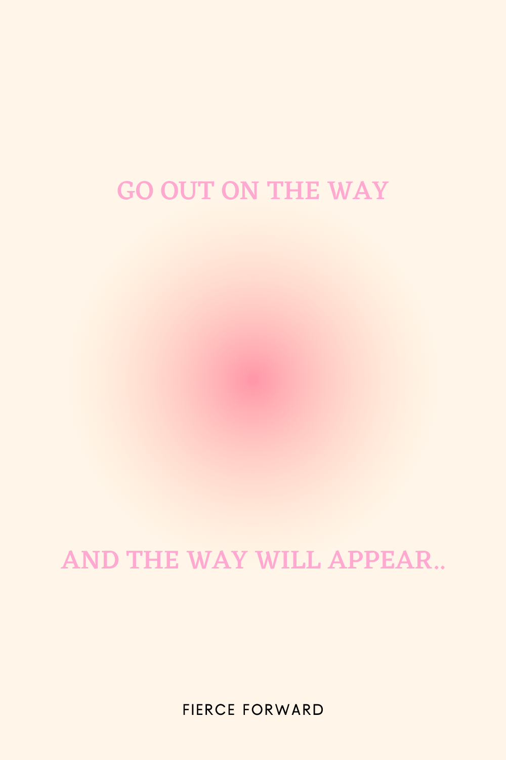 go out on the way and the way appears quote