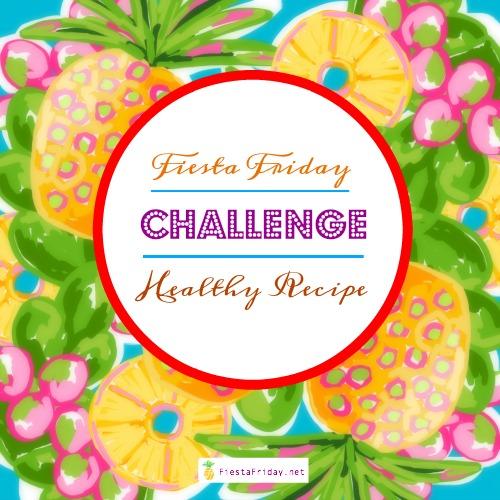 FiestaFriday Healthy Recipe Challenge