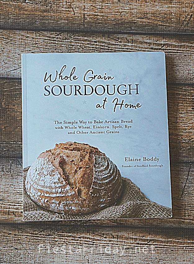 Whole Grain Sourdough at Home by Elaine Boddy | FiestaFriday.net