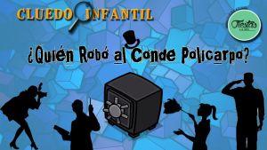 Banner Cluedo infantil ¿Quién robó al Conde Policarpo?