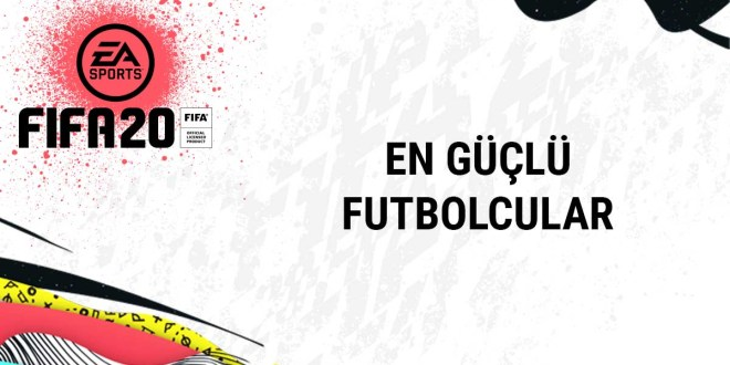 FIFA20-en güçlü futbolcular
