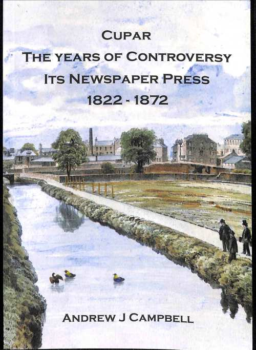 Cupar, The Years of Controversay,1822-1872