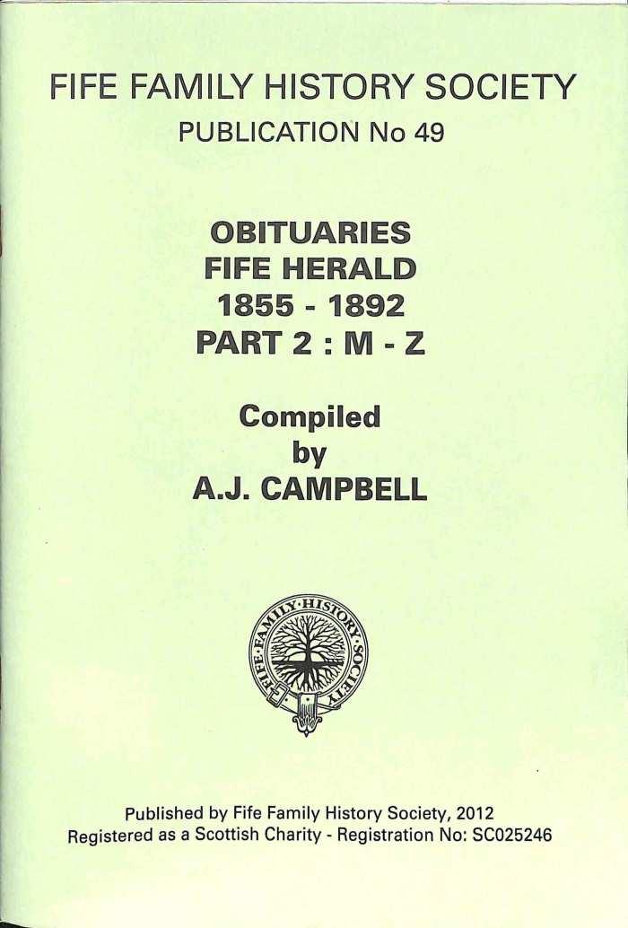 Publication 49, Obituaries, Fife Herald, 1855-1892, Part 2 : M-Z