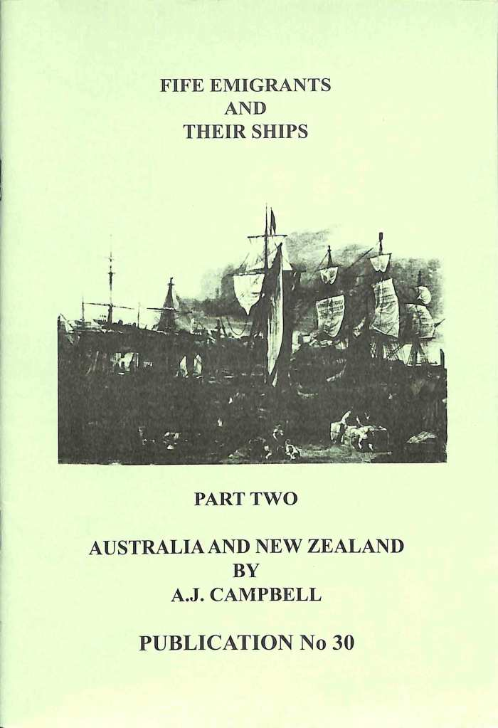 Publication No 30-Fife Immigrants and Their Ships