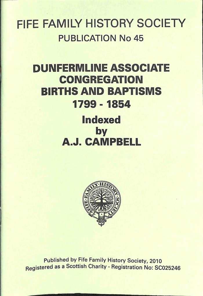 Publication 45, Dunfermline Associate Congregation, Births and Baptisms,1799-1854