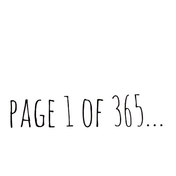Well hello there 2018 ….. Page 1 of 365