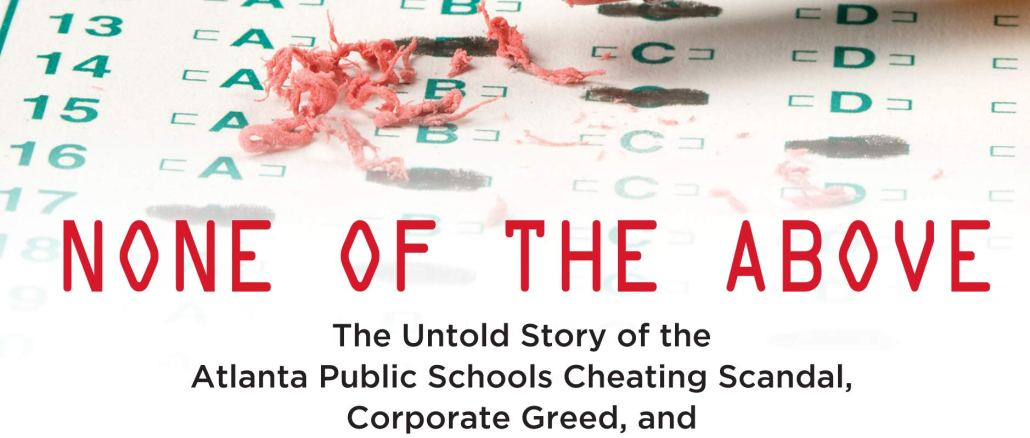 """Book cover: """"None of the Above: The Untold Story of the Atlanta Public Schools Cheating Scandal, Corporate Greed, and the Criminalization of Educators"""" by Shani Robinson and Anna Simonton, Beacon Press, Boston, 2019"""
