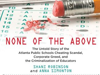 "Book cover: ""None of the Above: The Untold Story of the Atlanta Public Schools Cheating Scandal, Corporate Greed, and the Criminalization of Educators"" by Shani Robinson and Anna Simonton, Beacon Press, Boston, 2019"