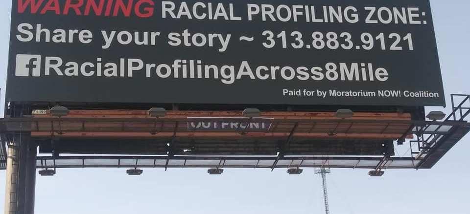 Racial Profiling billboard on 8 Mile Road