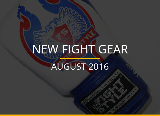 New Fight Gear – August 2016