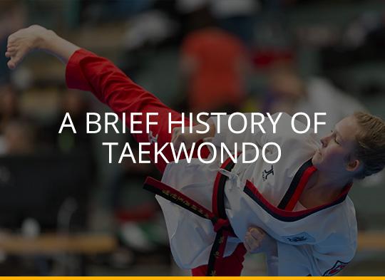 A Brief History of Taekwondo
